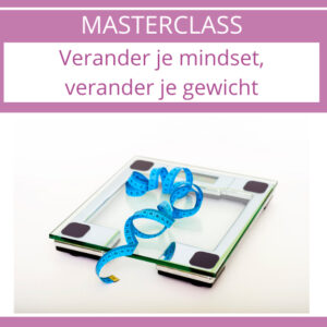 Masterclass-verander-je-mindset-verander-je-gewicht